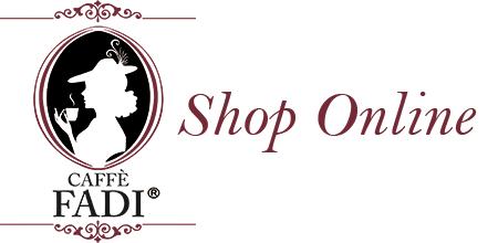 Shop Online Caffè Fadi